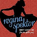 Regina Spektor Don't Leave Me (Ne Me Quitte Pas)