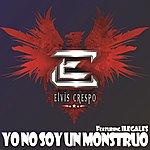 Elvis Crespo Yo No Soy Un Monstruo
