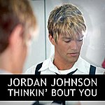 Jordan Johnson Thinkin' Bout You - Single