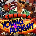 Chedda Young & Alright