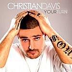 Christian Davis Your Turn