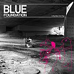 Blue Foundation In My Mind I Am Free