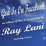 Ray Lani God Is On Facebook