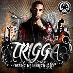 Trigga Made In Manchester Mixtape
