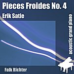 Erik Satie Pieces Froides No. 4 (Feat. Falk Richter) - Single