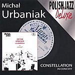 Michal Urbaniak Constellation In Concert