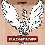 Unsettled The Burning Charismata