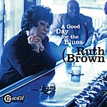 Ruth Brown A Good Day For The Blues
