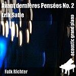 Erik Satie Avant Dernieres Pensees No. 2 (Feat. Falk Richter) - Single