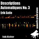 Erik Satie Descriptions Automatiques No. 3 (Feat. Falk Richter) - Single