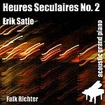 Erik Satie Heures Seculaires No. 2 (Feat. Falk Richter) - Single