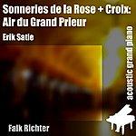 Erik Satie Sonneries De La Rose + Croix: Air Du Grand Prieur (Feat. Falk Richter) - Single