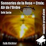 Erik Satie Sonneries De La Rose + Croix: Air De L'ordre (Feat. Falk Richter) - Single