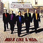 Uptown Express Walk Like A Man