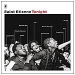 Saint Etienne Tonight