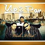 Up 2 Par Work It Out (Single)