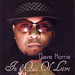 Dave Morris In & Out Of Love