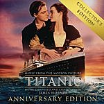 James Horner Titanic: Original Motion Picture Soundtrack - Collector's Anniversary Edition