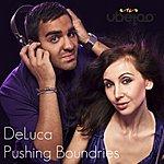 Deluca Pushing Boundries (Singled)