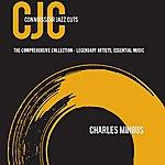 Charles Mingus Connoisseur Jazz Cuts: Volume 6