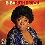 Ruth Brown R+B=ruth Brown