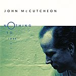 John McCutcheon Nothing To Lose