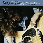 Rory Block Gone Woman Blues: The Country Blues Collection