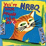 NRBQ You're Nice People You Are
