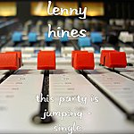 Lenny Hines This Party Is Jumping - Single