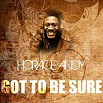 Horace Andy Got To Be Sure