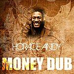 Horace Andy Money Dub