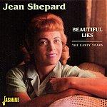 Jean Shepard Beautiful Lies: The Early Years
