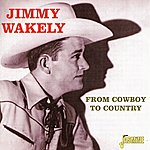 Jimmy Wakely From Cowboy To Country