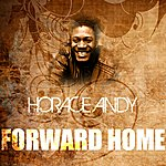 Horace Andy Forward Home