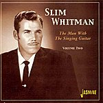 Slim Whitman The Man With The Singing Guitar, Vol. 2