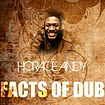 Horace Andy Facts Of Dub