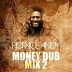 Horace Andy Money Dub Mix 2