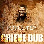 Horace Andy Grieve Dub
