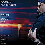 Rahsaan Patterson Don't Touch Me