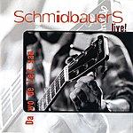 Schmidbauers Live/Da Wo De Leit San