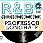 Professor Longhair Professor Longhair: R&B Originals