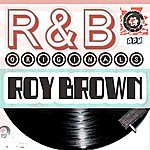 Roy Brown Roy Brown: R&B Originals