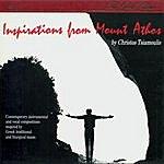 Christos Tsiamoulis Athos O Emos/Inspirations From Mount Athos