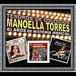 Manoella Torres Tesoros De Colección - Conmemorando 40 Años De Historia Musical - Manoella Torres