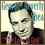 George Beverly Shea The Love Of God