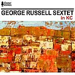 George Russell George Russell Sextet In Kc
