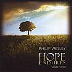 Philip Wesley Hope Endures