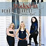 Debbie Forrest Traded In (Feat. The Grievous Angels)