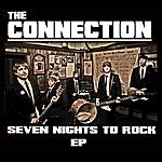 The Connection Seven Nights To Rock Ep