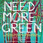 J. Walker Need More Green (Feat. Gilli Moon, Candace Kruse & Paul Killion)